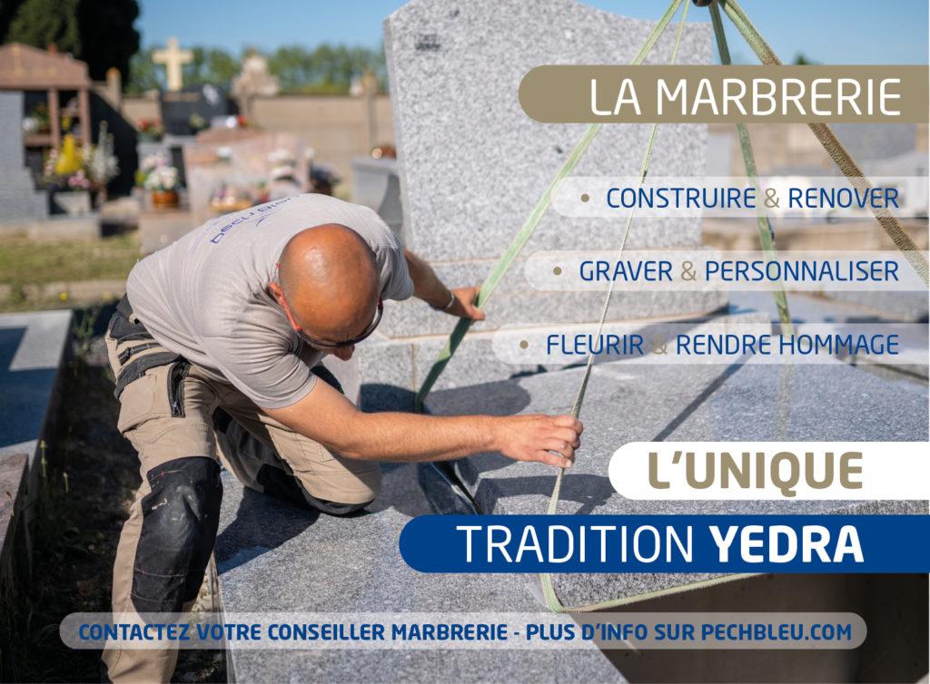 À Béziers et dans l'Hérault, Pech Bleu, la marbrerie funéraire Yedra, vous accompagne dans vos projets : construction de monuments, rénovation et nettoyage de tombe, plaque de deuil, fleurissement et articles d'hommage